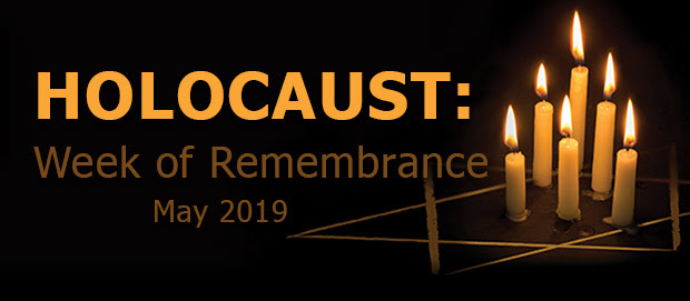 Holocaust: Week of Remembrance, May 2019