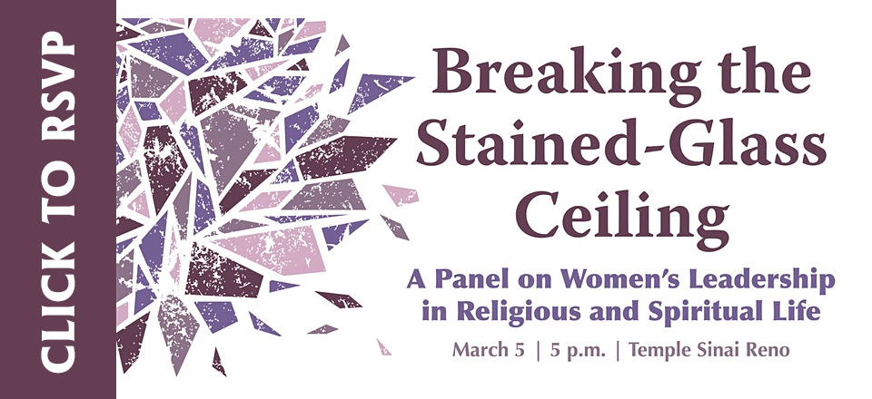 Breaking the Stained-Glass Ceiling on Thursday, March 5, 2020 at 5:00 pm at Temple Sinai. Click for details and to RSVP.