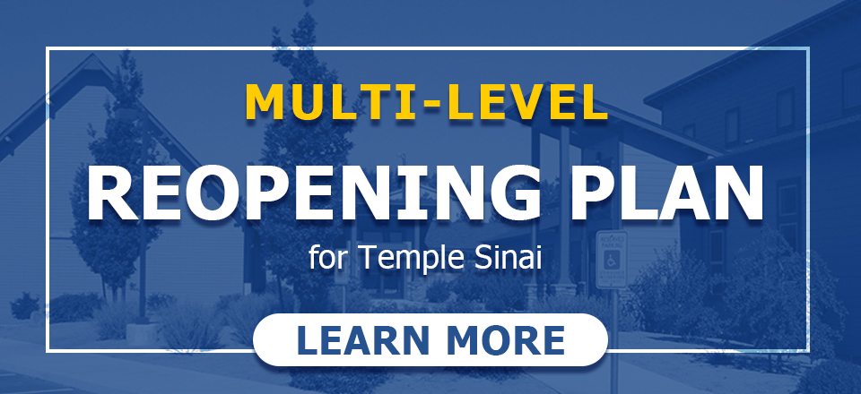 Multi-Level Reopening Plan for Temple Sinai. Learn More.