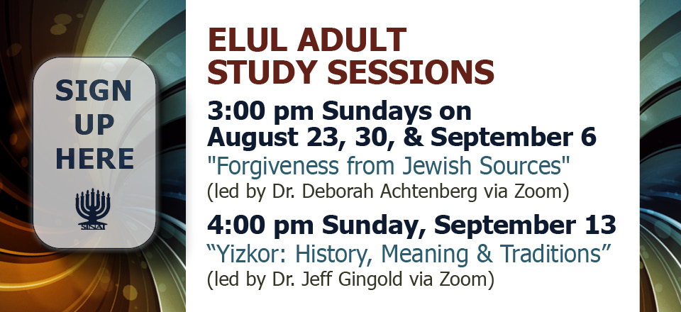 Elul Adult Study Sessions. Click for information and to register.