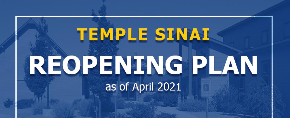 Temple Sinai Reopening Plan as of April 2021